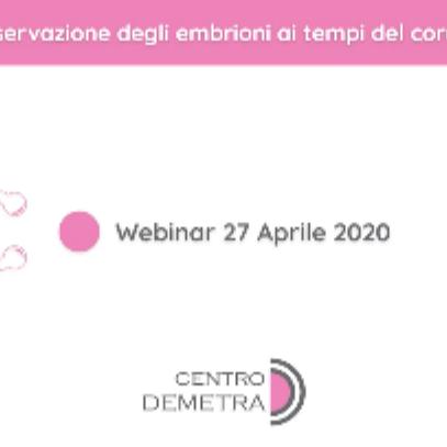 Webinar 27 Aprile 2020   Crioconservazione degli embrioni ai tempi del coronavirus
